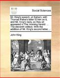 Mr King's Speech, at Egham, with Thomas Paine's Letter to Him on It, and Mr King's Reply, As They All Appeared in the Morning Herald, John King, 1170362796