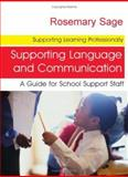 Supporting Language and Communication : A Guide for School Support Staff, Wilkie, Min and Sage, Rosemary, 1412912792