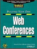 Building Your Own Web Conferences, Peck, Susan B. and Scherf, Beverly, 1565922794
