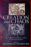 Creation and Chaos : A Reconsideration of Hermann Gunkel's Chaoskampf Hypothesis, Scurlock, Jo Ann and Beal, Richard Henry, 1575062798