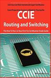 CCIE Cisco Certified Internetwork Expert Routing and Switching Certification Exam Preparation Course in a Book for Passing the CCIE Exam - the How to Pass on Your First Try Certification Study Guide, William Manning, 174244279X
