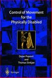 Control of Movement for the Physically Disabled : Control for Rehabilitation Technology, Popovic, Dejan B. and Sinkjr, Thomas, 1852332794