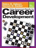 Using Assessment Results for Career Development, Zunker, Vernon G. and Osborn, Debra S., 0534632793