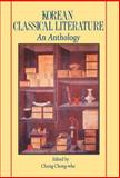 Korean Classical Literature : An Anthology, Chong-Wha, 0710302797