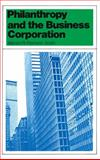 Philanthropy and the Business Corporation 9780871542793