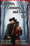 Cowboys, Creatures, and Calico Volume 1, Lorrie Farrelly and Tanya Hanson, 150254279X