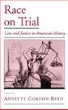 Race on Trial : Law and Justice in American History, , 0195122798
