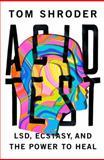 Acid Test, Tom Shroder, 0399162798