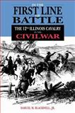 In the First Line of Battle : The 12th Illinois Cavalry in the Civil War, Blackwell, Samuel M., Jr., 0875802796