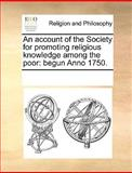 An Account of the Society for Promoting Religious Knowledge among the Poor, See Notes Multiple Contributors, 1170272797