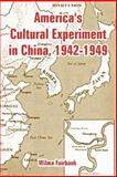 America's Cultural Experiment in China, 1942-1949, Fairbank, Wilma, 1410222799