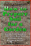 How to Prepare Soil for a Garden, How-to Mastery, 1493702793