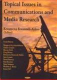 Topical Issues in Communications and Media Research, Kwansah-Aidoo, Kwamena, 1594542791