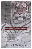 How the Tiger Lost Its Stripes, Meacham, Cory J., 0151002797