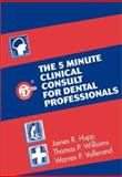 5 Minute Clinical Consult for Dental Professionals, Jeffrey H. Phipps, 0683042793