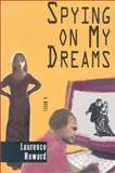 Spying on My Dreams, Laurence Howard, 0887392792