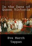 In the Days of Queen Victoria, Eva March Tappan, 1492322792