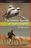 The Hidden Agenda of Sigrid Sugden, Jill MacLean, 1554552796