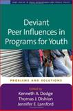 Deviant Peer Influences in Programs for Youth : Problems and Solutions, , 1593852797