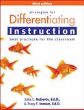Strategies for Differentiating Instruction : Best Practices for the Classroom (3rd Ed. ), Roberts, Julia L. and Inman, Tracy F., 1618212796