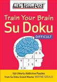 New York Post Train Your Brain Su Doku - Difficult, Wayne Gould, 0061762792