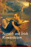 Scottish and Irish Romanticism, Pittock, Murray, 0199232792