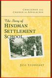 Challenge and Change in Appalachia : The Story of Hindman Settlement School, Stoddart, Jess, 081319279X