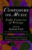 Composers on Music : Eight Centuries of Writings, , 1555532799