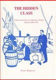 The Hidden Class Iceland 1880-1942 : Culture and Class in a Maritime Setting: Iceland 1880-1942, Magnusson, Finnur, 8772882794