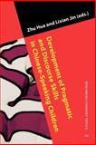 Development of Pragmatic and Discourse Skills in Chinese-Speaking Children, , 9027202796