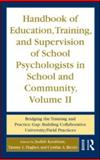 Handbook of Education, Training and Supervision of School Psychologists in School and Community, Volume II, Judith Kaufman, 041596279X