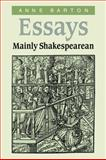 Essays, Mainly Shakespearean, Barton, Anne, 0521032792