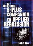 An R and S-Plus Companion to Applied Regression, Fox, John and Monette, Georges, 0761922792