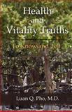 Health and Vitality Truths, Luan Q Pho PA, 0983782792