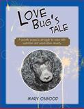 Love Bug's Tale, Mary Osgood, 1465362797