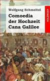 Comoedia der Hochzeit Cana Galilee, Wolfgang Schmeltzl, 1482712792