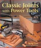 Classic Joints with Power Tools 1st Edition