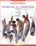 Introduction to the Human Body : The Essentials of Anatomy and Physiology, Tortora, Gerard J. and Grabowski, Sandra Reynolds, 0471222798