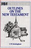 Outlines on the New Testament, C. W. Keiningham, 0801052793