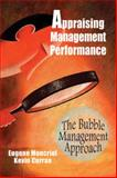 Appraising Management Performance : The Bubble Management Approach, Moncrief, Eugene C. and Curran, Kevin M., 0831132795