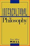 Intercultural Philosophy, Ram A. Mall, 0847692795