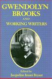 Gwendolyn Brooks and Working Writers, , 0883782790