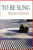 To Be Sung, Kelleher, Mike, 0975922793