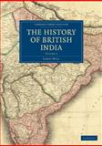 The History of British India, Mill, James, 1108022790