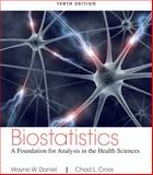 Biostatistics : A Foundation for Analysis in the Health Sciences, Daniel, Wayne W. and Cross, Chad L., 1118302796