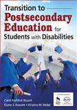 Transition to Postsecondary Education for Students with Disabilities, Kochhar-Bryant, Carol and Bassett, Diane S., 1412952794
