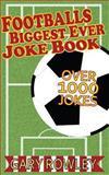 Footballs Biggest Ever Joke Book, Gary Rowley, 1482702797