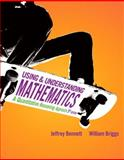 Using and Understanding Mathematics : A Quantitative Reasoning Approach, Bennett, Jeffrey O. and Briggs, William, 0321652797