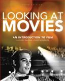 Looking at Movies : An Introduction to Film, Barsam, Richard and Monahan, David, 0393932796