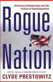 Rogue Nation, Clyde Prestowitz, 0465062792